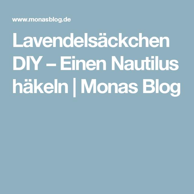 Lavendelsäckchen Diy Einen Nautilus Häkeln Monas Blog Baby