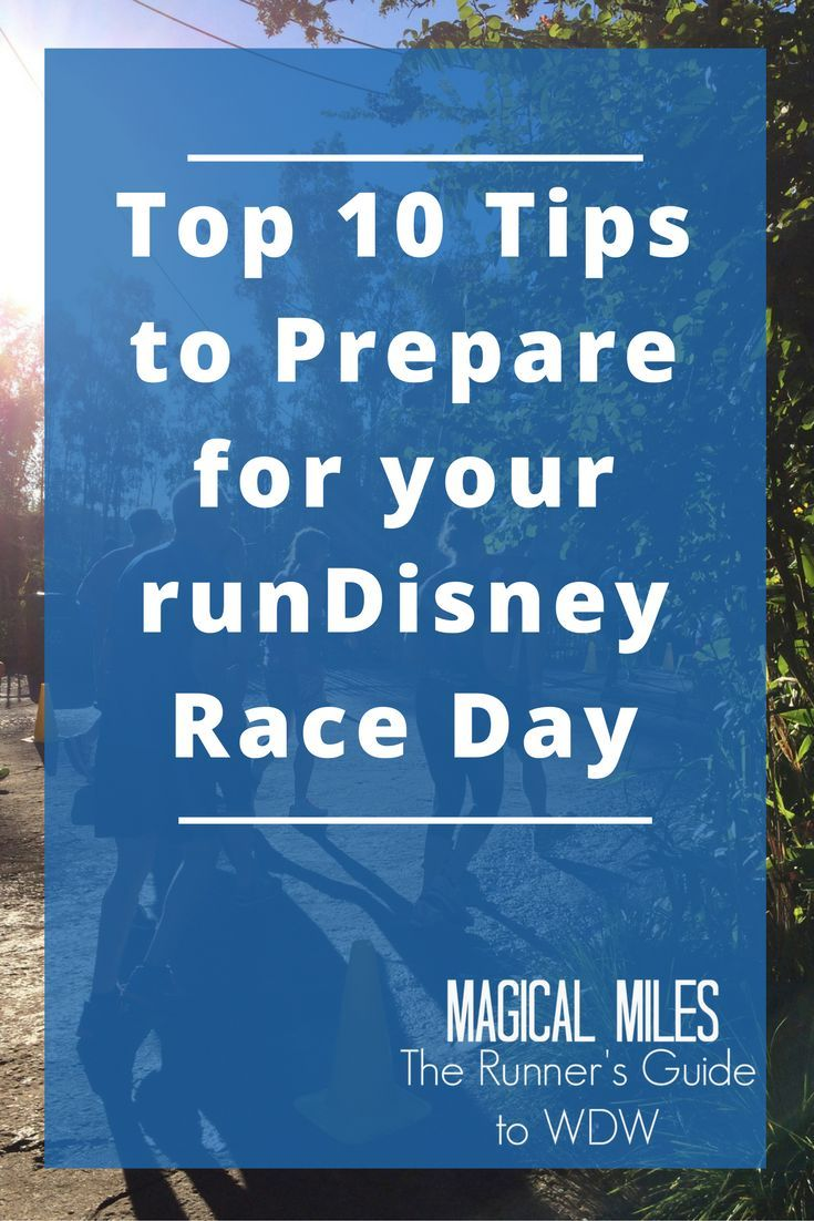 Top 10 Tips To Prepare For Race Day The Runner S Guide To Wdw Beyond Run Disney Race Day Disney Half Marathon