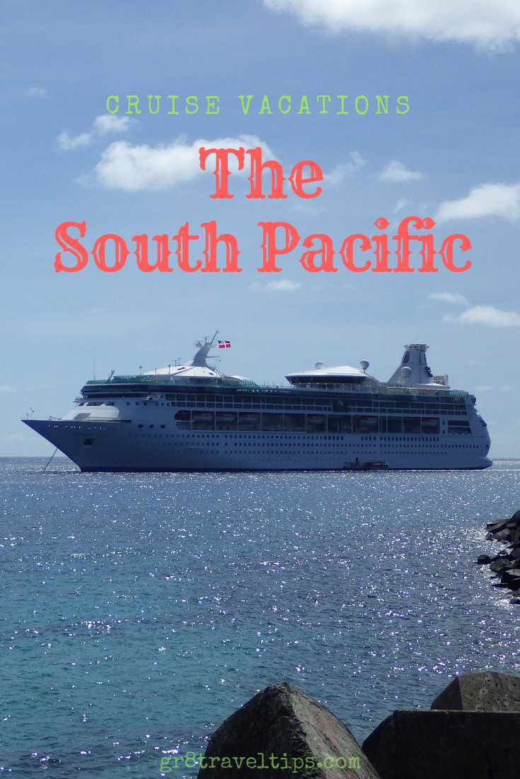 Experience a South Pacific Cruise Vacation is part of Experience A South Pacific Cruise Vacation Gr Travel Tips - Reasons Why You Simply Must Experience a South Pacific Cruise! Enjoy a Fabulous Cruise Vacation from Sydney, Australia as Part of Your Australia holidays
