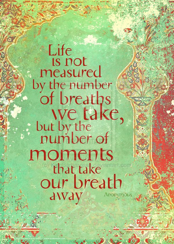 Life is not measured...