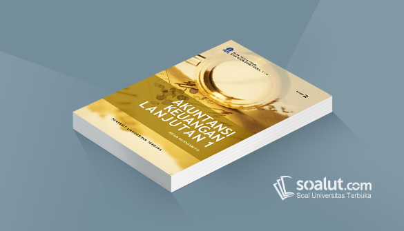 Soal Ujian Ut Akuntansi Eksi4309 Akuntansi Keuangan Lanjutan I Dan Kunci Jawaban Akuntansi Keuangan Akuntansi Keuangan