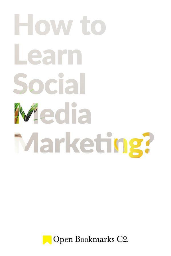 How To Learn Social Media Marketing Learn Social Media Social Media Marketing Freelance Web Design