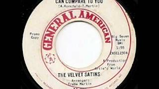 THE VELVET SATINS - Nothing Can Compare To You, via YouTube.