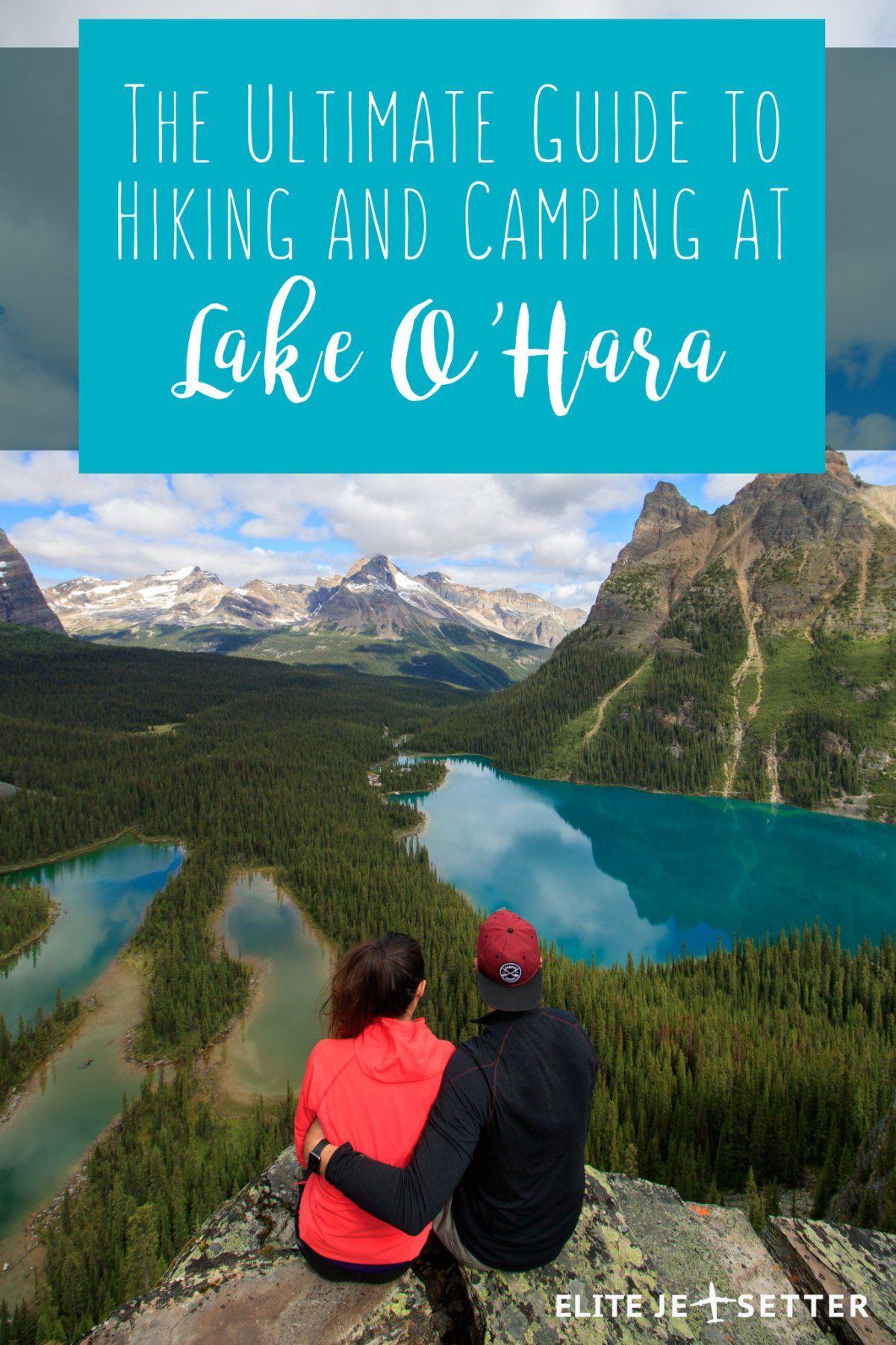 The Ultimate Guide to Hiking and Camping at Lake O'Hara
