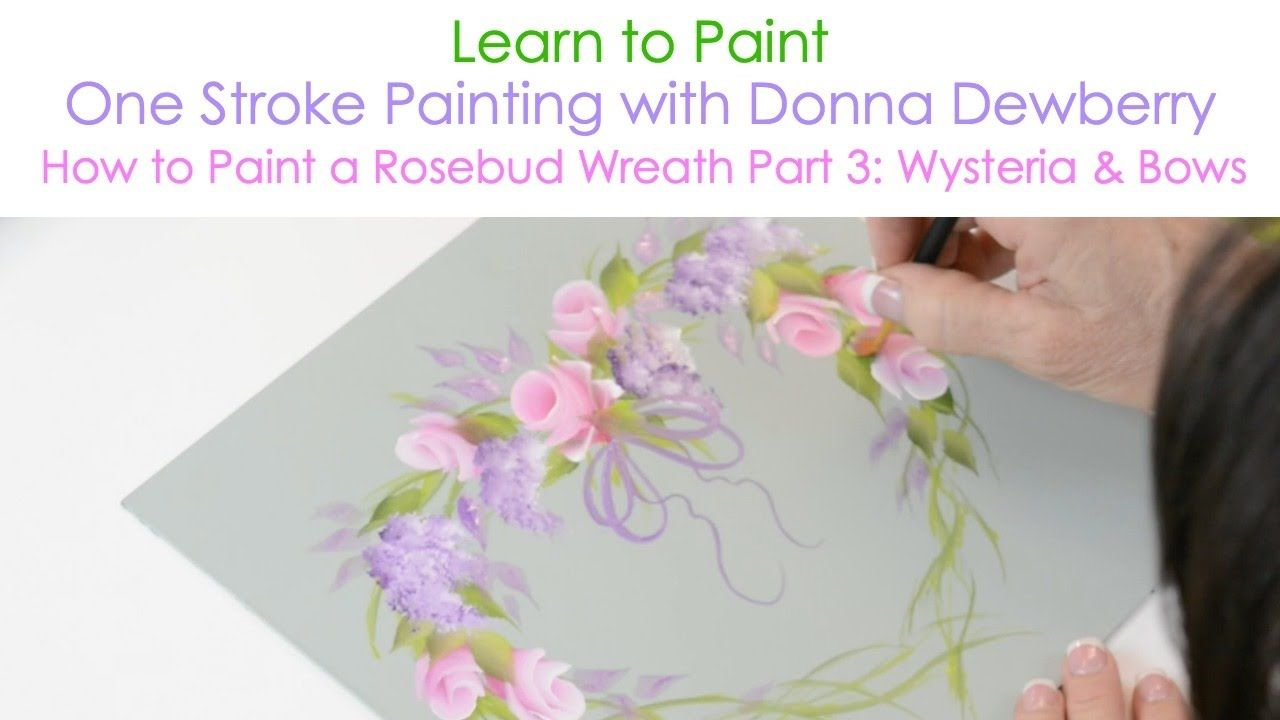One stroke painting with donna dewberry how to paint a rosebud learn how to paint a beautiful rosebud wreath using a small palette of folkart paints and just a few brushes with donna dewberrys acclaimed one stroke dhlflorist Image collections
