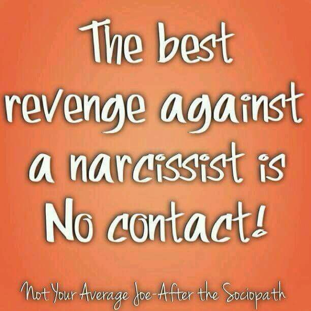 The best revenge against a narcissist is no contact! … | Narcissists
