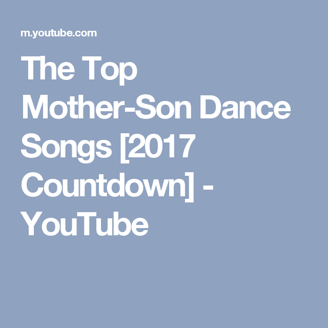 The Top Mother Son Dance Songs 2017 Countdown