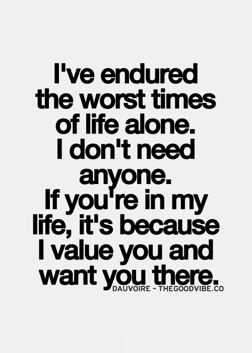 If You Re In My Life It S Because I Value And Want There
