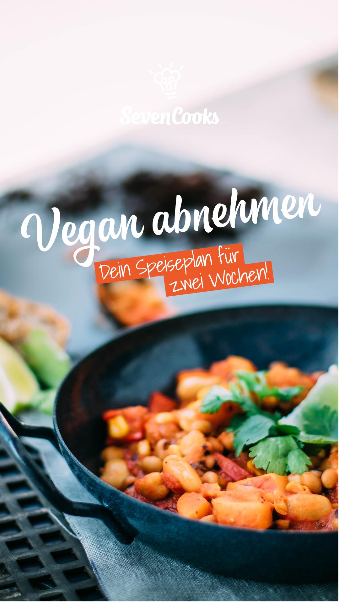 Vegan Abnehmen So Geht S Richtig Sevencooks Vegan Abnehmen Vegane Lebensmittel Vegane Rezepte Abnehmen
