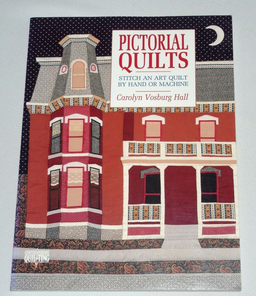 Details about Pictorial Quilts: Stitch an Art Quilt by Carolyn ... : pictorial quilt books - Adamdwight.com