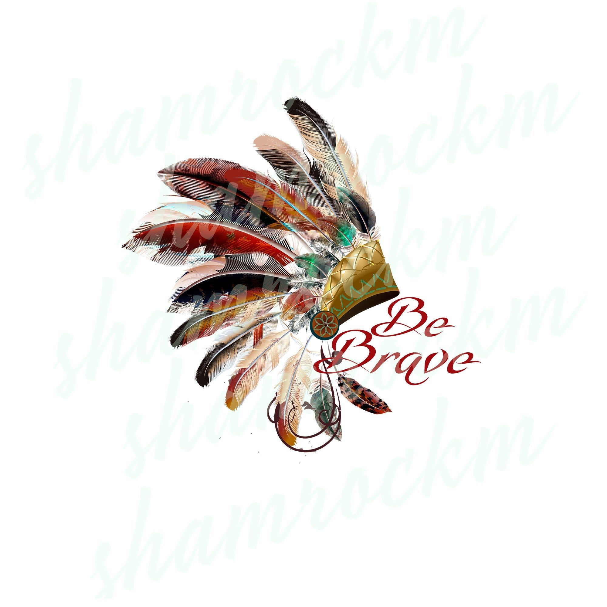 Be Brave Indian Headdress Png Images With Transparent Etsy Png Images Image Transparent Background