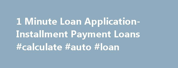 1 Minute Loan Application- Installment Payment Loans #calculate - sample forbearance agreement