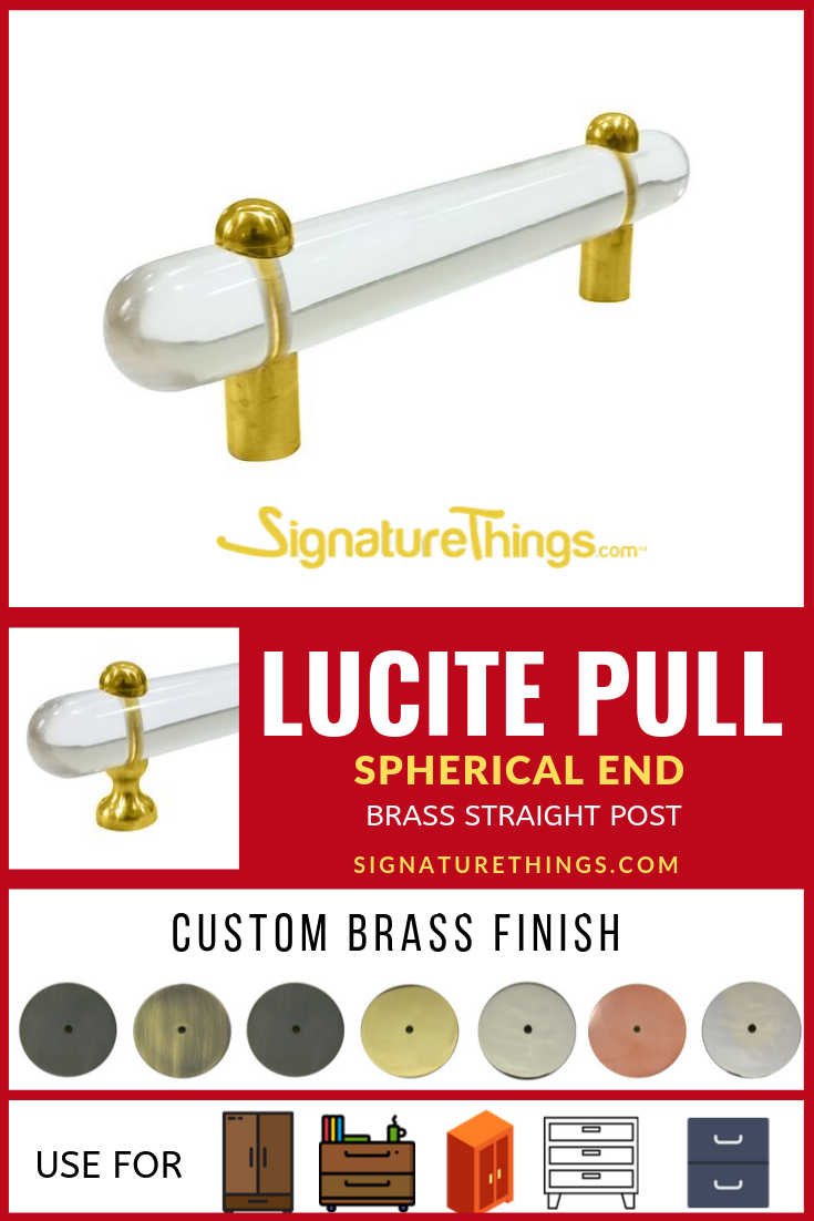 Shaped Lucite And Brass Pull 3 4 D Spherical Or Flat End