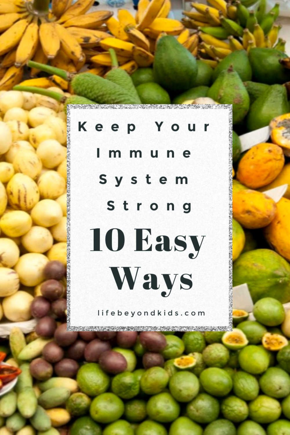 10 Ways To Keep Your Immune System Strong In 2020 Immune System