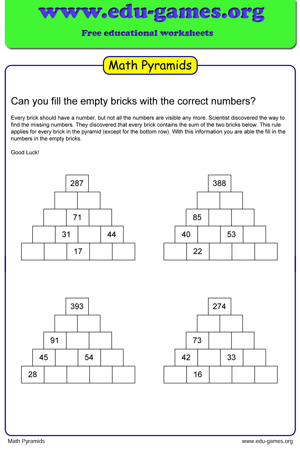 Every Brick Contains The Sum Of The Two Bricks Below This Rule Applies For Every Brick In The Pyramid Except For The Bot Math Pyramids Educational Worksheets