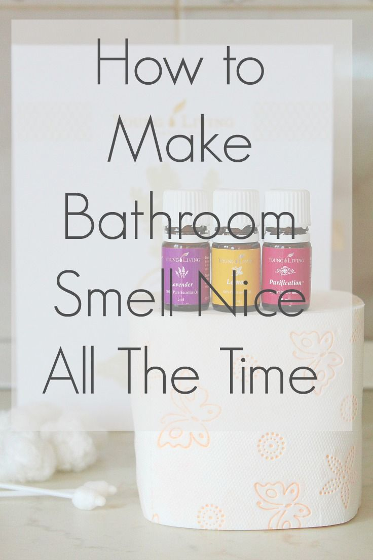 How To Make Your Bathroom Smell Nice Spa Nice And Oil - My bathroom smells