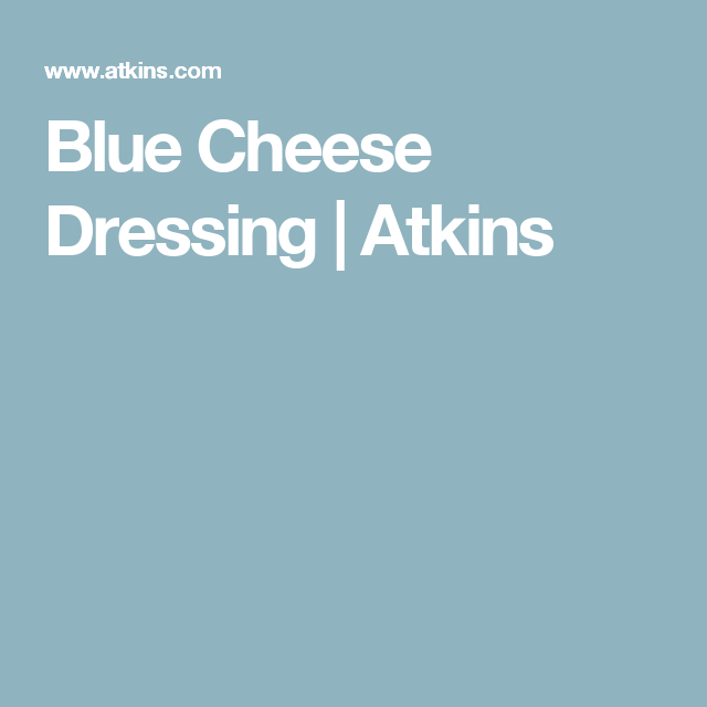 Blue Cheese Dressing | Atkins