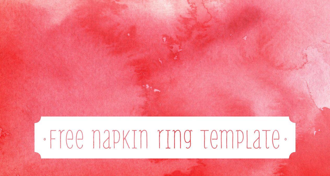 Free Download! Watercolor Napkin Rings