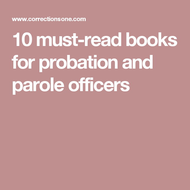 10 must-read books for probation and parole officers | CJ & SY ...