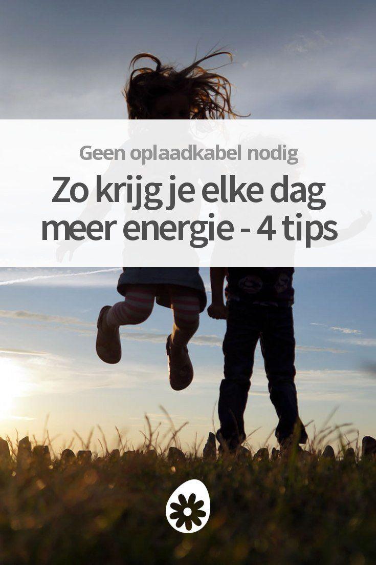 Zo Krijg Je Elke Dag Meer Energie 4 Tips