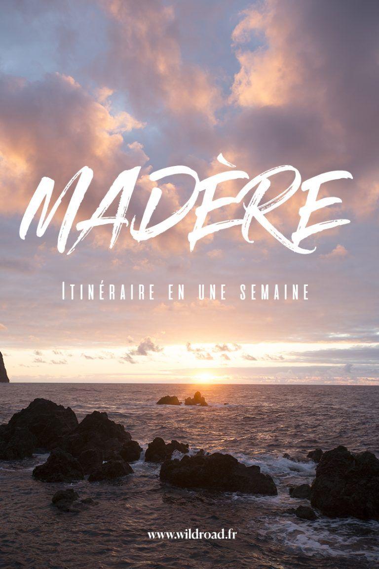 Madere En Une Semaine En 2020 Voyage Madere Ile De Madere Madere