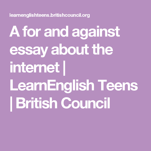 English Composition Essay A For And Against Essay About The Internet  Learnenglish Teens  British  Council Buy An Essay Paper also Persuasive Essay Examples For High School A For And Against Essay About The Internet  English Teaching Ideas  Short Essays In English