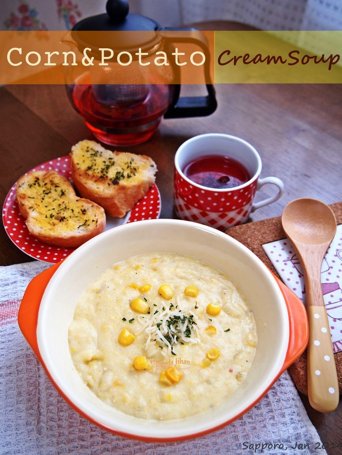 Love Cooking Cooking With Love Sup Krim Jagung Dan Kentang Corn And Potato Cream Soup Sup Krim Resep Masakan Resep Makanan
