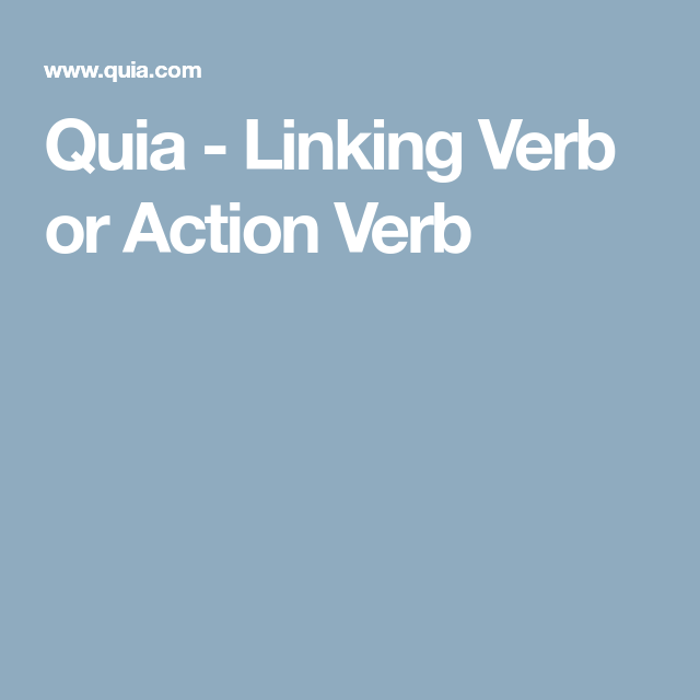 Quia linking verb or action verb hs grammar teaching helps quia linking verb or action verb hs grammar teaching helps pinterest linking verbs and action verbs ibookread PDF