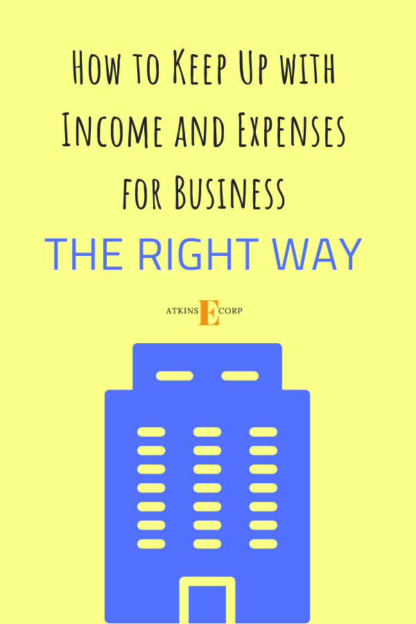 HOW TO KEEP UP WITH INCOME AND EXPENSES FOR BUSINESS THE ...