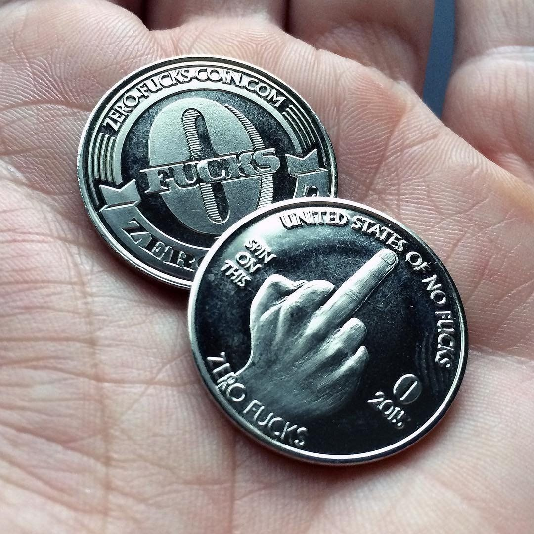 Have you ever given Zero Fucks about something but the words just weren't enough? Well now you have the opportunity to turn that state of mind into a physical manifestation and LITERALLY give ZERO FUCKS!!!Whiny friends, bosses, co-workers, drunken strangers, significant others... No one is safe! If a picture is worth 1,000 words, this coin is surely worth zero fucks.Nickel Plated Brass Coin(s)1.073 Inches in Diameter (Slightly larger than a U.S. Quarter)14 Gauge in Depth (Slightly thicker…