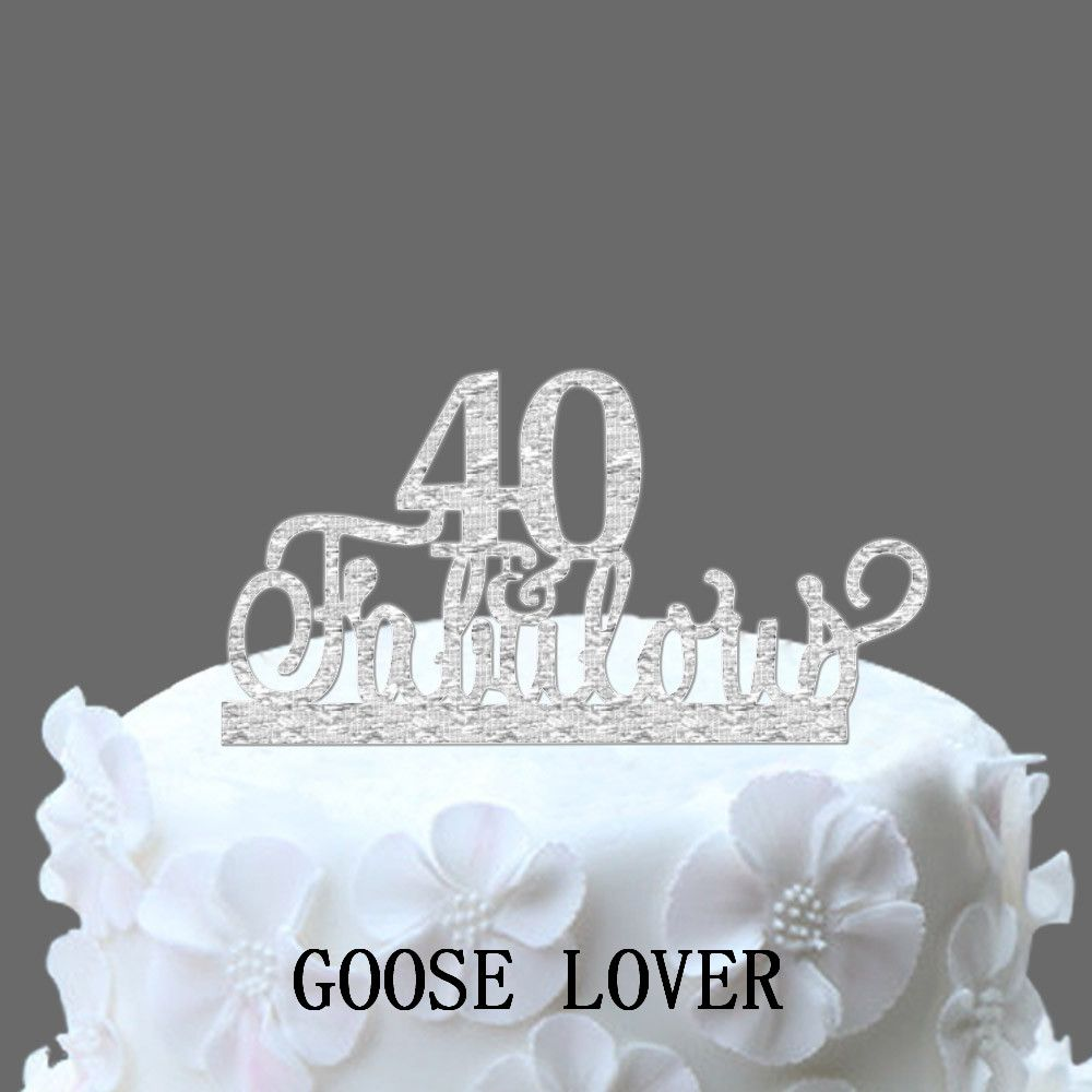 Decoration ideas for 40th wedding anniversary  th Fabulous Cake Topper th Birthday Anniversary Gift Cake