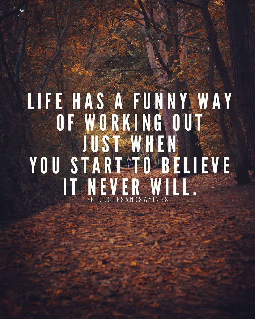 Image May Contain Outdoor And Nature Text That Says Life Has A Funny Way Of Workin Funny Inspirational Quotes Funny Motivational Quotes Encouragement Quotes
