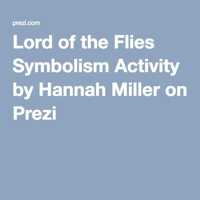 Lord Of The Flies Symbolism Activity By Hannah Miller On Prezi