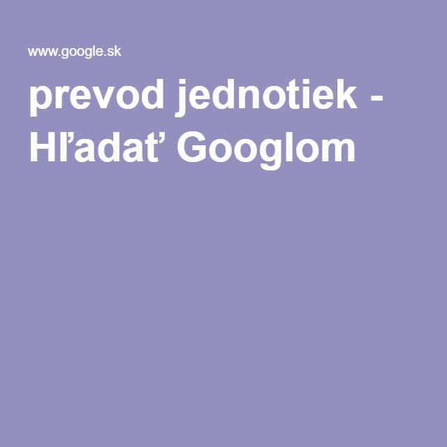 prevod jednotiek - Hľadať Googlom