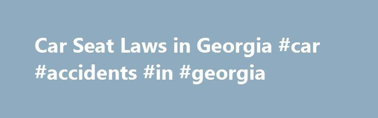 Car Seat Laws In Georgia Accidents