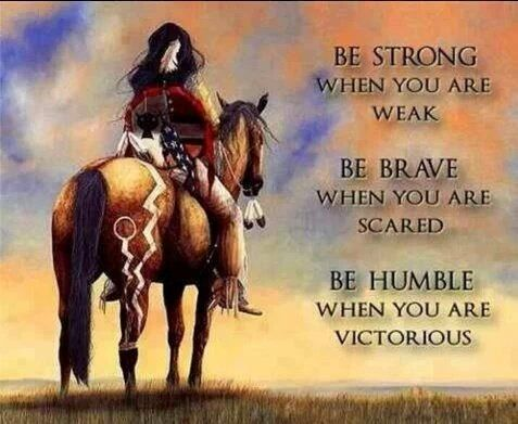 If you are feeling weak & scared be brave ask for help. That is being humble when you are being victorious over life's challenges.