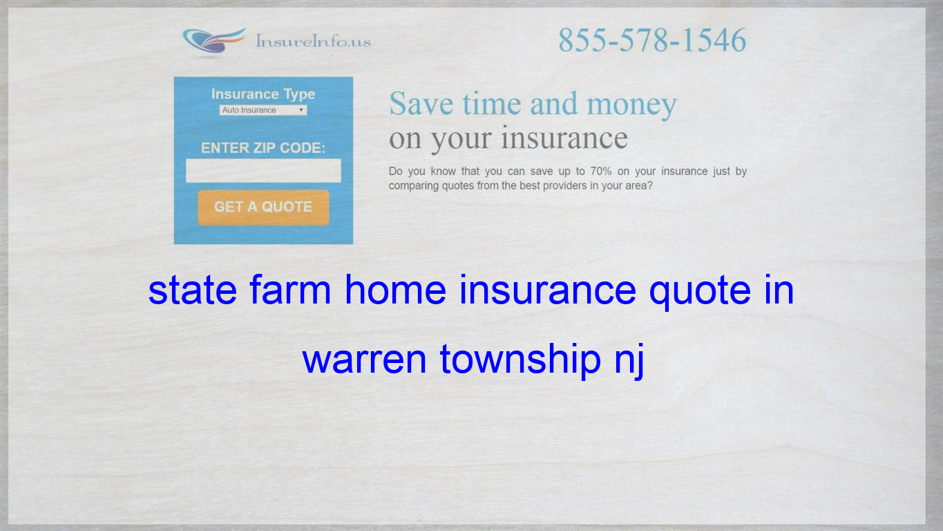 State Farm Home Insurance Quote In Warren Township Nj Life
