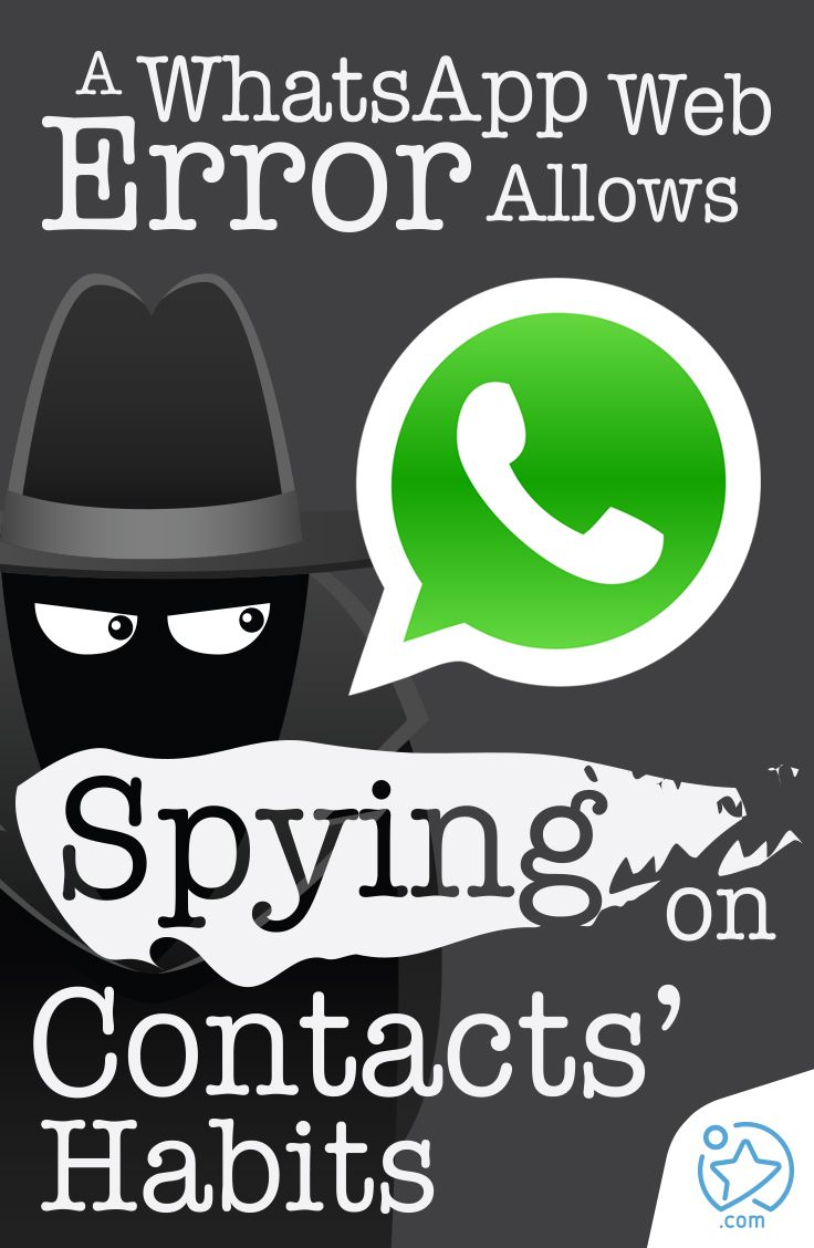 A WhatsApp Web Error Allows Spying on Contacts' Habits