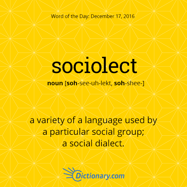 dictionarycom�s word of the day sociolect a variety