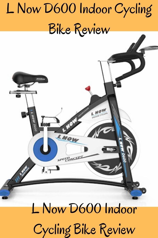 L Now D600 Indoor Cycling Bike Review In 2020 Indoor Cycling Bike Bike Reviews Cycling