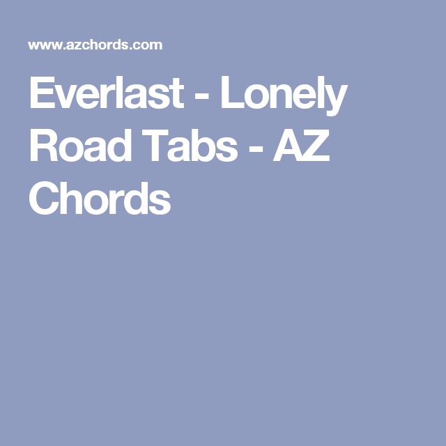 Everlast Lonely Road Tabs Az Chords Guitar Chords Pinterest