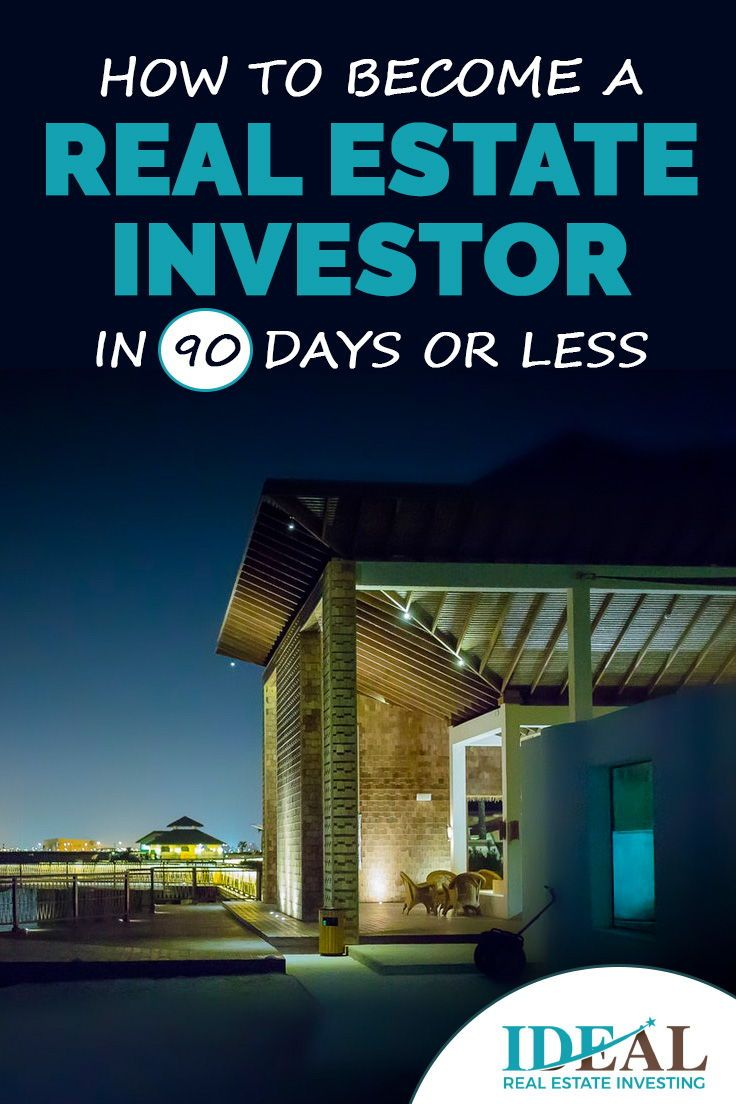 How to a Real Estate Investor in 90 Days or Less