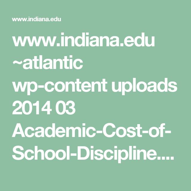 www.indiana.edu ~atlantic wp-content uploads 2014 03 Academic-Cost-of-School-Discipline.pdf