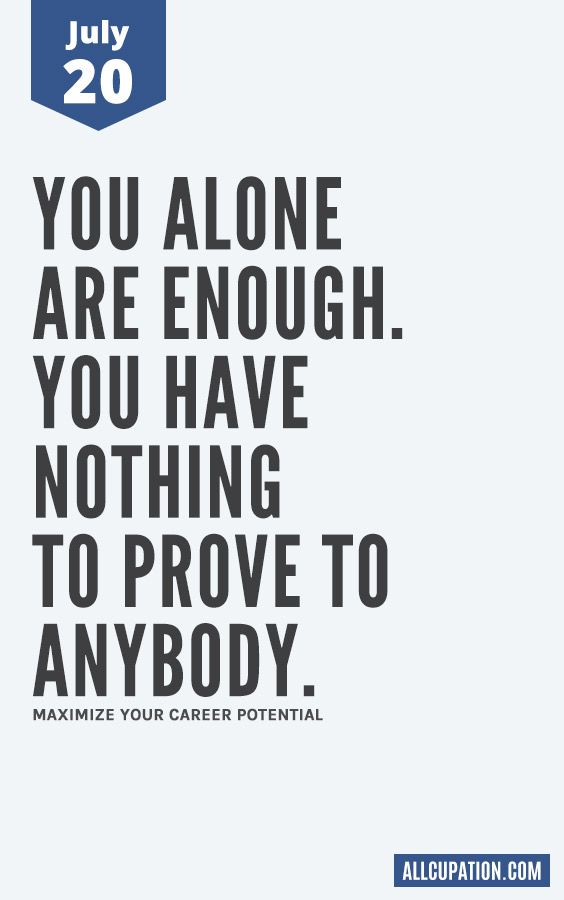 Inspirational Day Quotes: Daily Inspiration (July 20): You Alone Are Enough