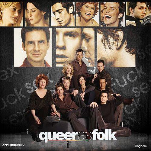 Queer as Folk.