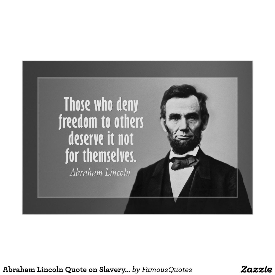 Abraham Lincoln Quotes On Slavery: Abraham Lincoln Quote On Slavery And Freedom Poster