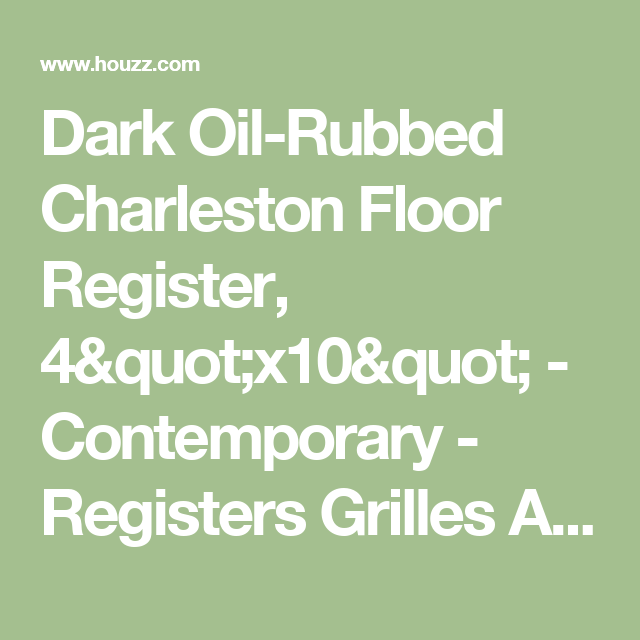 Dark Oil Rubbed Charleston Floor Register Contemporary Registers Grilles And Vents By Accord Ventilation Products