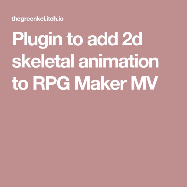 Plugin to add 2d skeletal animation to RPG Maker MV | rpg
