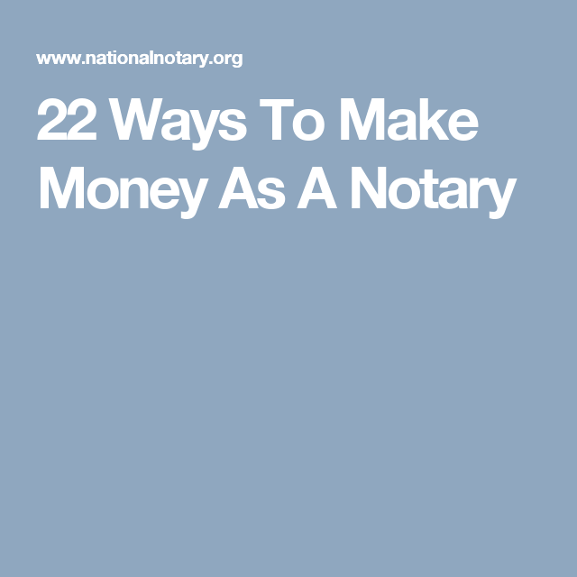 22 ways to make money as a notary