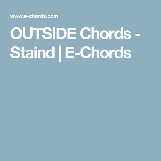 Outside Chords Staind E Chords Guitar Music Theory
